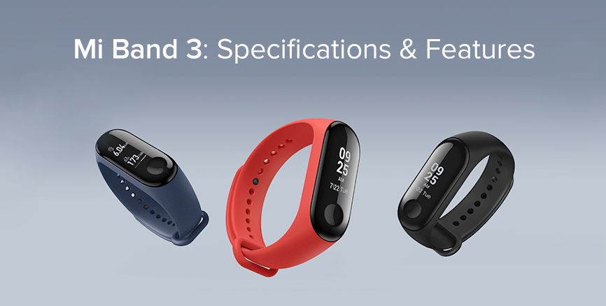 Mi Band 3 Specifications And Features Mi Band Mi