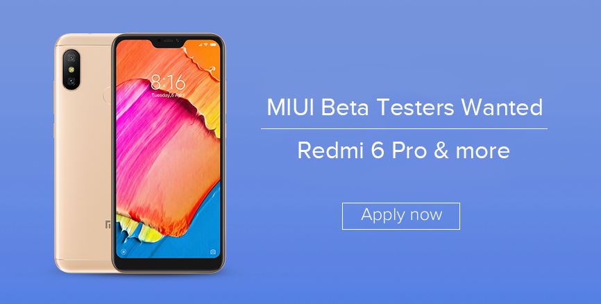 MIUI 10 Beta Testers wanted: Redmi 6 Pro