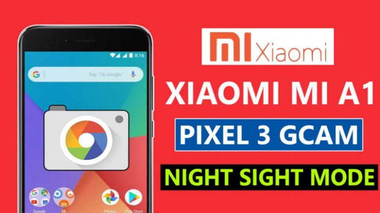 How To Install Pixel 3 Camera On Xiaomi Mi A1 After Android