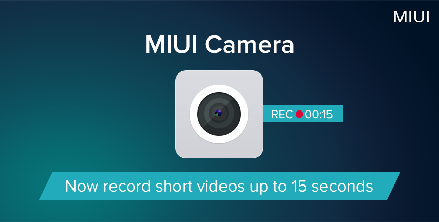 MIUI Camera - Now record short videos up to 15 seconds