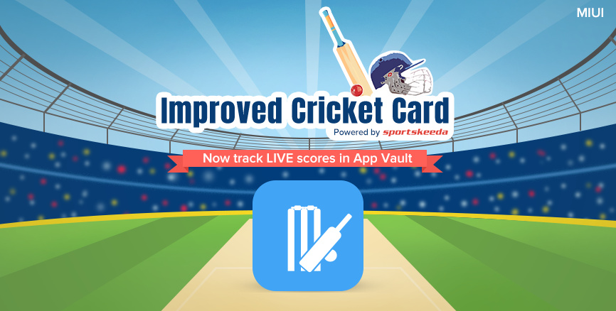Improved Cricket Card: Now track live scores in App Vault