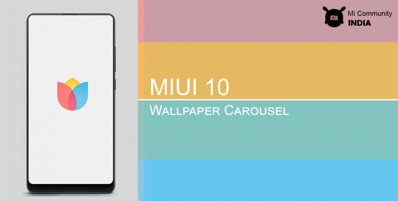 MIUI 10] Wallpaper Carousel - Introducing new glance