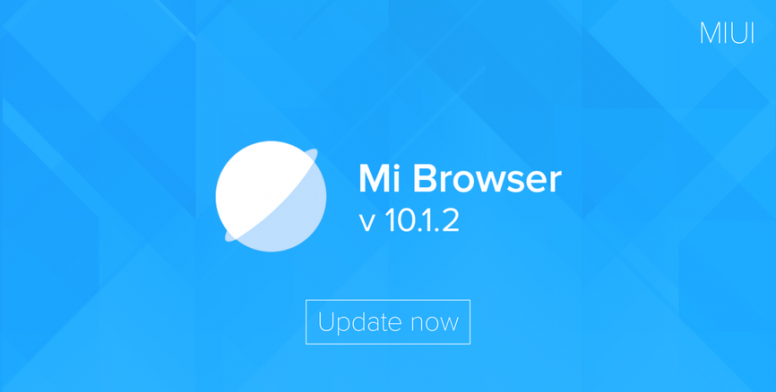 Mi Browser v10 1 2 Released: Full Changelog and Download Links
