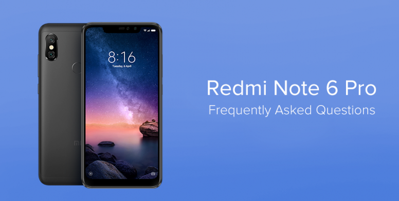 Redmi Note 6 Pro: Frequently Asked Questions (FAQs) - Redmi Note 6