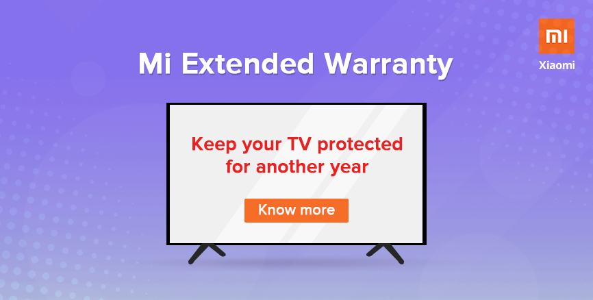 Mi Extended Warranty - Keep your TV protected for another year